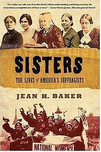 Sisters The Lives of America's Suffragists N/A edition cover