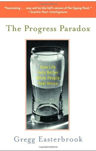 Progress Paradox How Life Gets Better While People Feel Worse  2003 edition cover