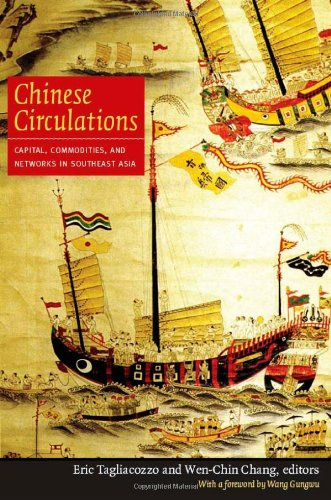 Chinese Circulations Capital, Commodities, and Networks in Southeast Asia  2011 edition cover
