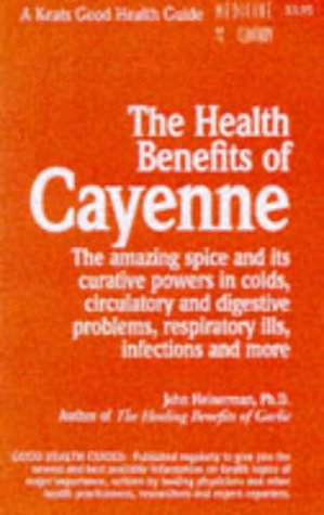 Health Benefits of Cayenne   2000 9780879837037 Front Cover