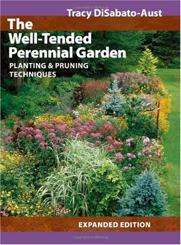 Well-Tended Perennial Garden Planting and Pruning Techniques 2nd 2006 (Revised) edition cover