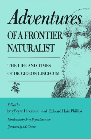 Adventures of a Frontier Naturalist The Life and Times of Dr. Gideon Lincecum N/A edition cover