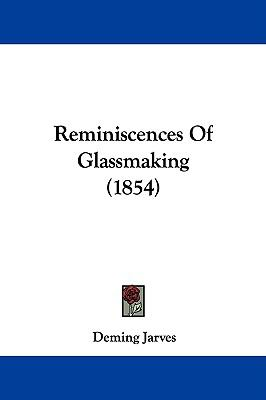 Reminiscences of Glassmaking:   2009 edition cover