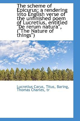 Scheme of Epicurus; a Rendering into English Verse of the Unfinished Poem of Lucretius, Entitled N/A 9781113466037 Front Cover