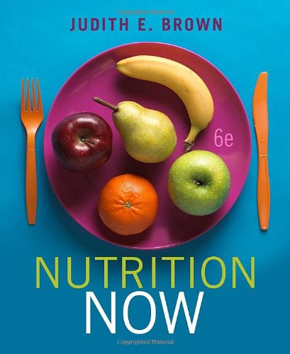 Nutrition Now (with Interactive Learning Guide)  6th 2011 edition cover