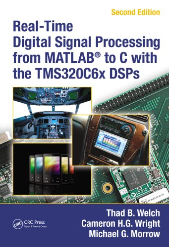 Real-Time Digital Signal Processing from Matlab� to C with the Tms320c6x Dsps  2nd 2011 (Revised) edition cover