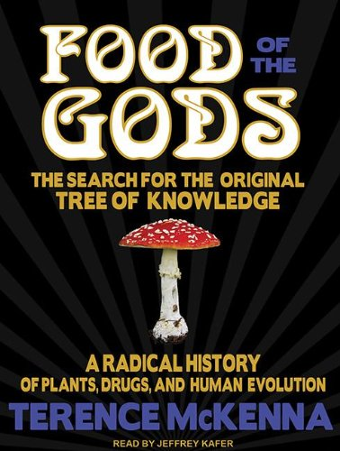 Food of the Gods: The Search for the Original Tree of Knowledge : a Radical History of Plants, Drugs, and Human Evolution  2012 edition cover
