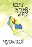 Highly Seasoned Words  0 edition cover