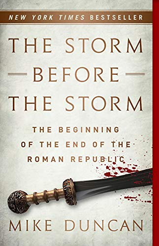 Cover art for The Storm Before the Storm: The Beginning of the End of the Roman Republic