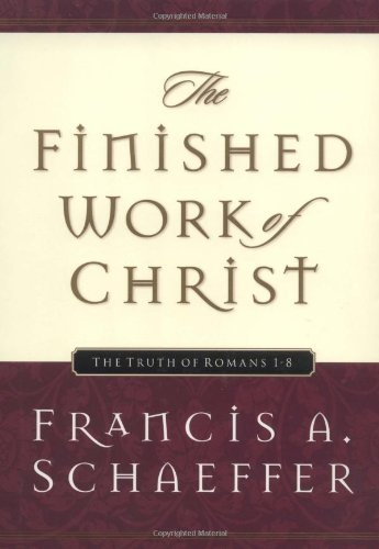 Finished Work of Christ The Truth of Romans 1-8  1998 9781581340037 Front Cover