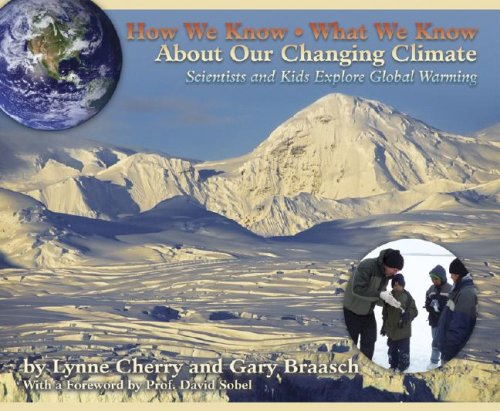 How We Know What We Know about Our Changing Climate Scientists and Kids Explore Global Warming  2008 edition cover