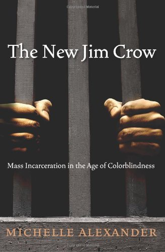 New Jim Crow Mass Incarceration in the Age of Colorblindness  2010 edition cover