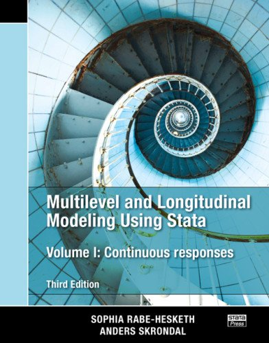 Multilevel and Longitudinal Modeling Using Stata, Third Edition (Volume I)  3rd 2012 (Revised) 9781597181037 Front Cover