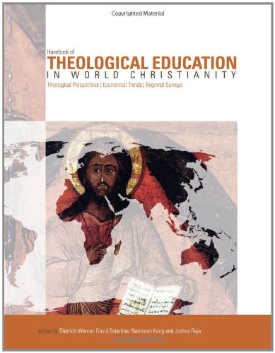 Handbook of Theological Education in World Christianity Theological Perspectives, Ecumenical Trends, Regional Surveys N/A edition cover