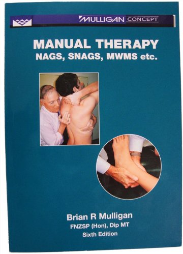 Manual Therapy NAGS, SNAGS, MWMS Etc 6th 2010 edition cover