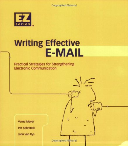 Effective E-mail Made E-Z Practical Strategies for Strengthening Electronic Communication N/A 9781932436037 Front Cover