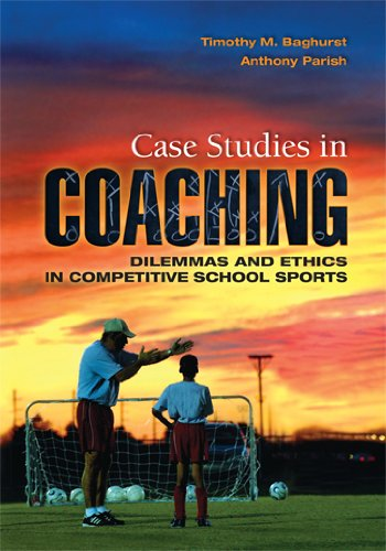 Case Studies in Coaching Dilemmas and Ethics in Competitive School Sports  2011 edition cover