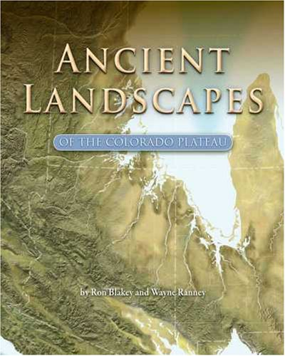 Ancient Landscapes of the Colorado Plateau   2008 edition cover