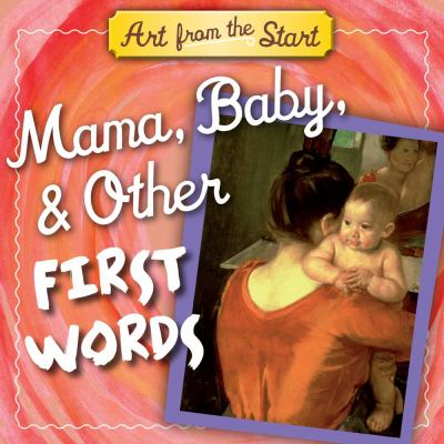 Mama, Baby, and Other First Words  N/A 9781935703037 Front Cover