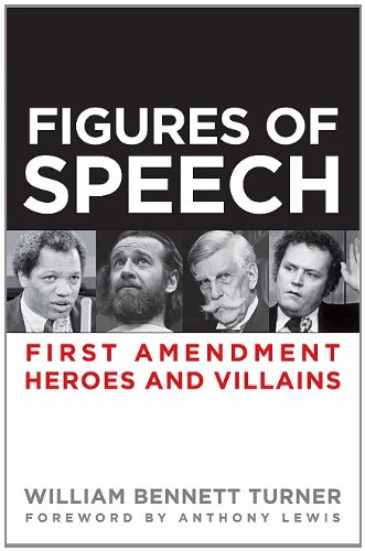 Figures of Speech First Amendment Heroes and Villains  2011 edition cover