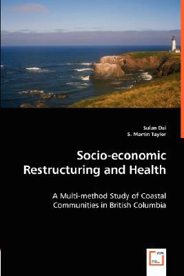 Socio-Economic Restructuring and Health  N/A 9783836491037 Front Cover
