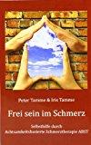 Frei sein im Schmerz: Selbsthilfe durch Achtsamkeitsbasierte Schmerztherapie ABST N/A 9783839119037 Front Cover
