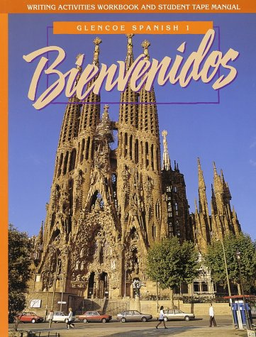 Bienvenidos: Glencoe Spanish 1 : Writing Activities Workbook and Student Tape Manual  1998 edition cover