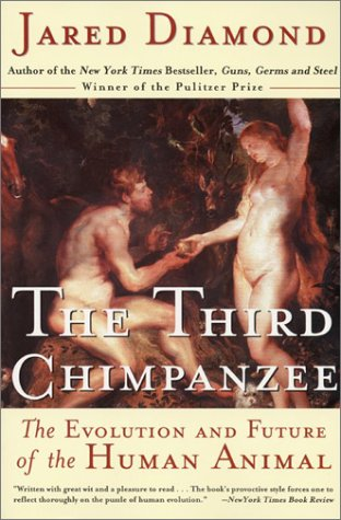Third Chimpanzee The Evolution and Future of the Human Animal N/A edition cover