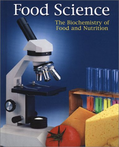 Food Science The Biochemistry of Food and Nutrition 4th 2002 (Student Manual, Study Guide, etc.) edition cover