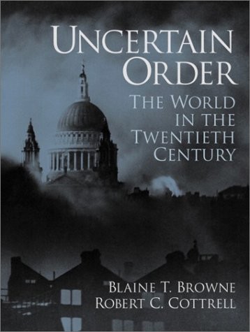 Uncertain Order The World in the Twentieth Century  2003 9780130287038 Front Cover