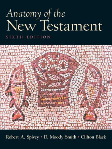Anatomy of the New Testament A Guide to Its Structure and Meaning 6th 2007 (Revised) edition cover