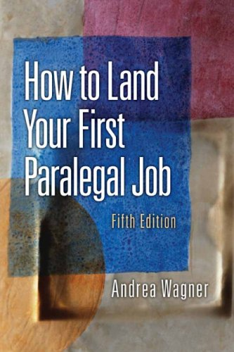 How to Land Your First Paralegal Job An Insider's Guide to the Fastest-Growing Profession of the New Millennium 5th 2009 9780132069038 Front Cover