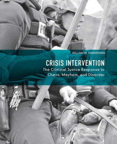 Crisis Intervention The Criminal Justice Response to Chaos, Mayhem, and Disorder  2014 edition cover