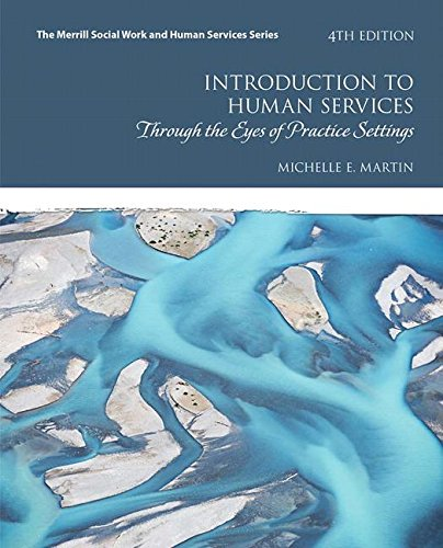 Introduction to Human Services Through the Eyes of Practice Settings 4th 2018 9780134461038 Front Cover