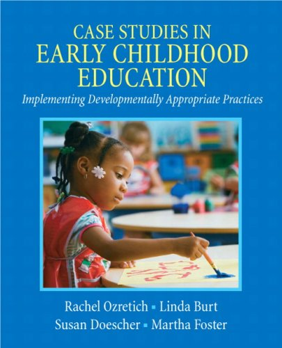 Case Studies in Early Childhood Education Implementing Developmentally Appropriate Practices  2010 edition cover