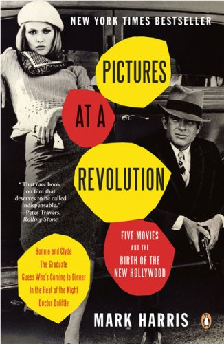 Pictures at a Revolution Five Movies and the Birth of the New Hollywood N/A edition cover