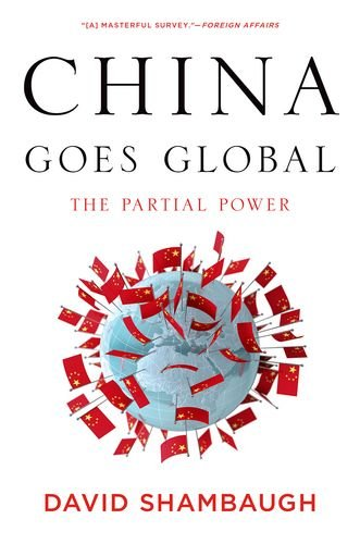 China Goes Global The Parial Power  2014 edition cover
