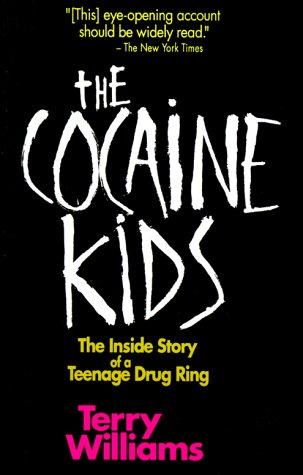 Cocaine Kids The Inside Story of a Teenage Drug Ring N/A edition cover