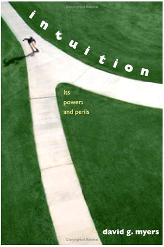 Intuition Its Powers and Perils  2004 9780300103038 Front Cover