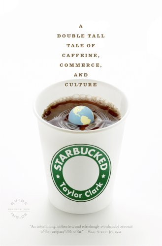 Starbucked A Double Tall Tale of Caffeine, Commerce, and Culture  2008 edition cover