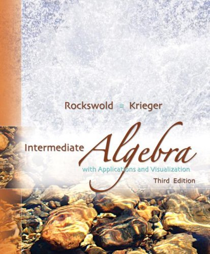 Intermediate Algebra with Applications and Visualization  3rd 2009 edition cover
