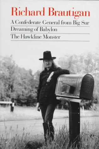 Richard Brautigan A Confederate General from Big Sur, Dreaming of Babylon, and the Hawkline Monster  1989 edition cover