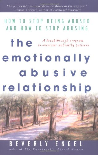 Emotionally Abusive Relationship How to Stop Being Abused and How to Stop Abusing  2002 edition cover