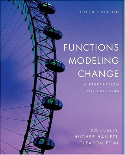 Functions Modeling Change A Preparation for Calculus 3rd 2007 (Revised) edition cover