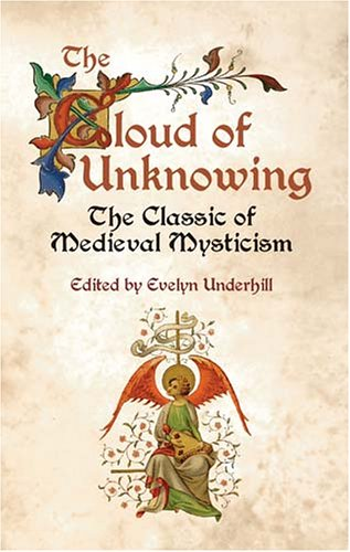 Cloud of Unknowing The Classic of Medieval Mysticism  2003 9780486432038 Front Cover