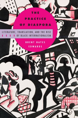 Practice of Diaspora Literature, Translation, and the Rise of Black Internationalism  2003 edition cover