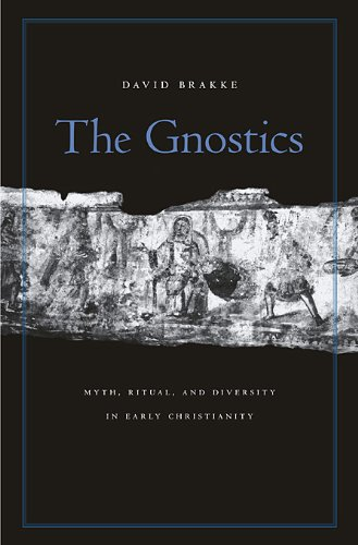Gnostics Myth, Ritual, and Diversity in Early Christianity  2010 edition cover