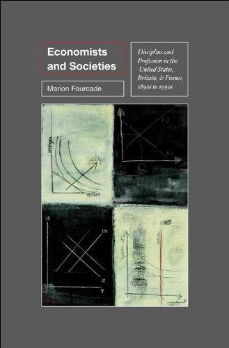 Economics and Societies Discipline and Profession in the United States, Britain, France, 1890s to 1990s  2010 edition cover