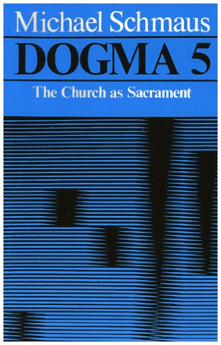 Dogma The Church as Sacrament N/A 9780742532038 Front Cover