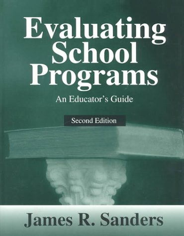 Evaluating School Programs An Educator's Guide 2nd 2000 9780761975038 Front Cover